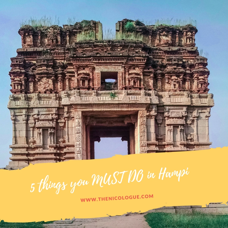 5 things you MUST DO in Hampi - The Nicologue