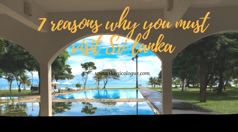 7 reasons why you must visit Sri Lanka