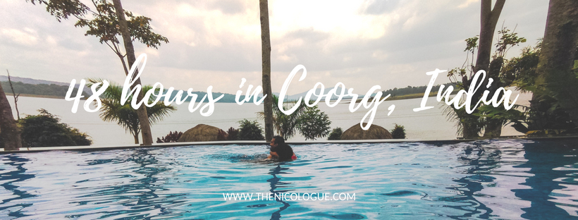 48 hours in Coorg - The Nicologue